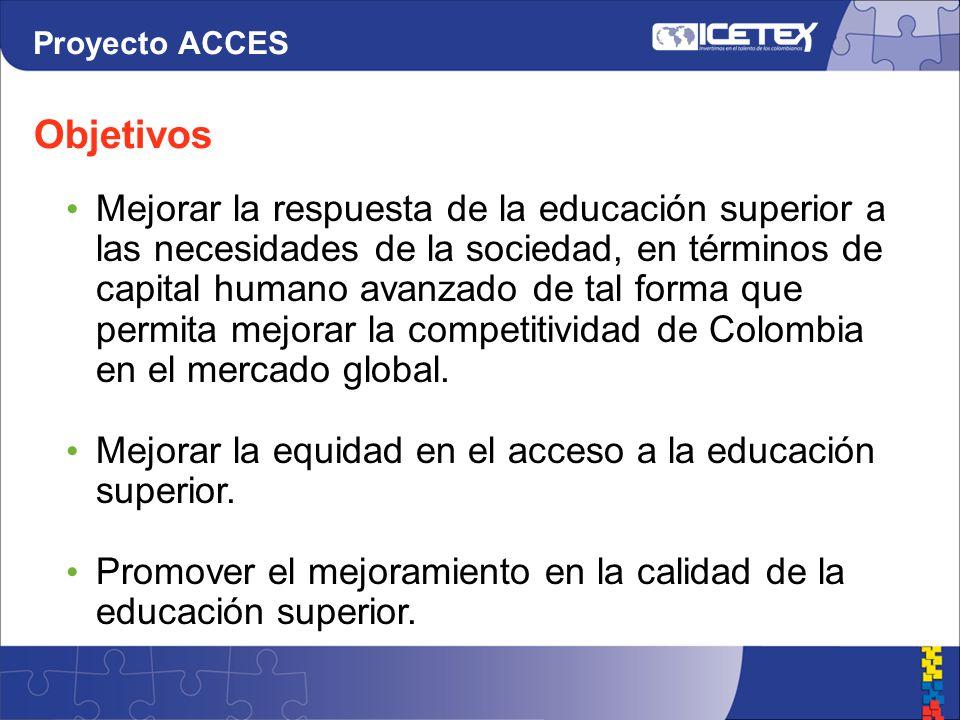 Mejorar la respuesta de la educación superior a las necesidades de la sociedad, en términos de capital humano avanzado de tal forma que permita mejorar la competitividad de Colombia en el mercado global.