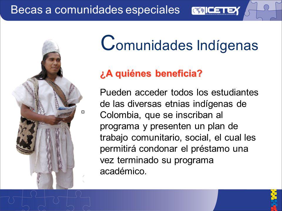 C omunidades Indígenas ¿A quiénes beneficia.