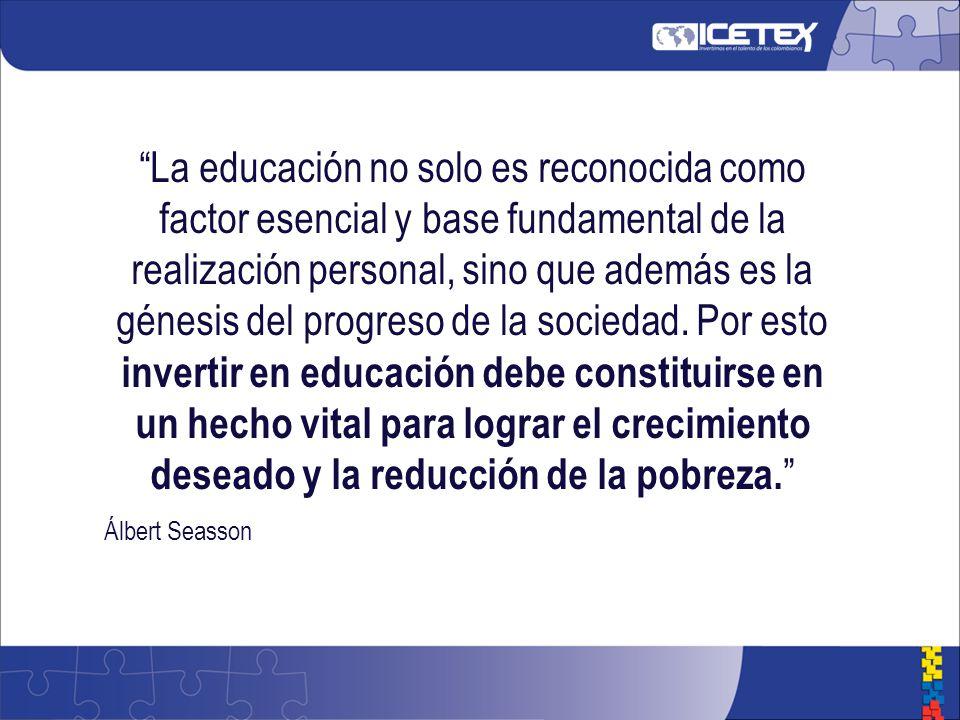 La educación no solo es reconocida como factor esencial y base fundamental de la realización personal, sino que además es la génesis del progreso de la sociedad.