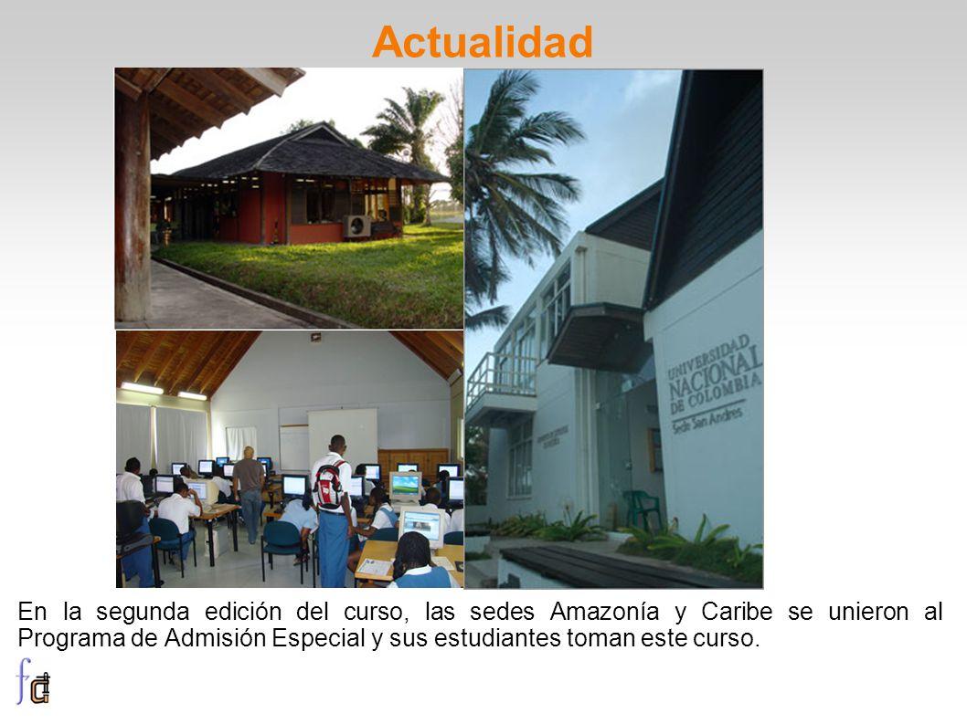 Actualidad En la segunda edición del curso, las sedes Amazonía y Caribe se unieron al Programa de Admisión Especial y sus estudiantes toman este curso.