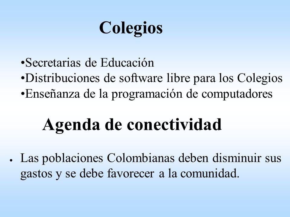 Colegios Secretarias de Educación Distribuciones de software libre para los Colegios Enseñanza de la programación de computadores Las poblaciones Colombianas deben disminuir sus gastos y se debe favorecer a la comunidad.