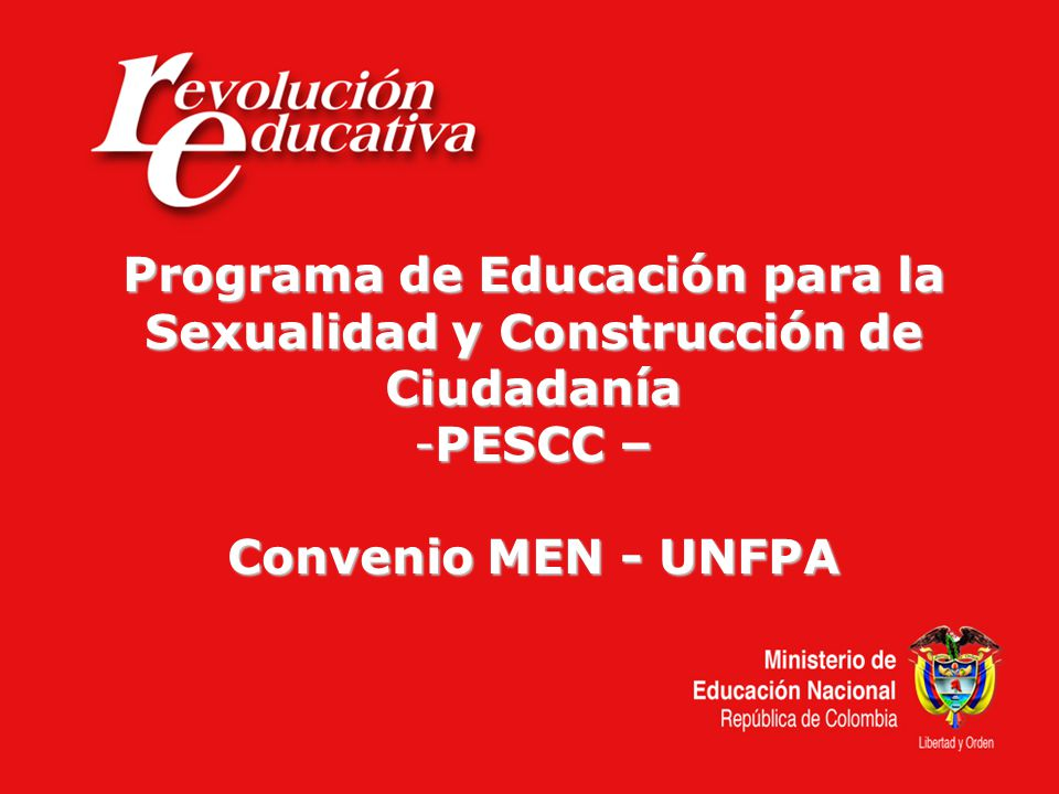 Programa de Educación para la Sexualidad y Construcción de Ciudadanía -PESCC – Convenio MEN - UNFPA