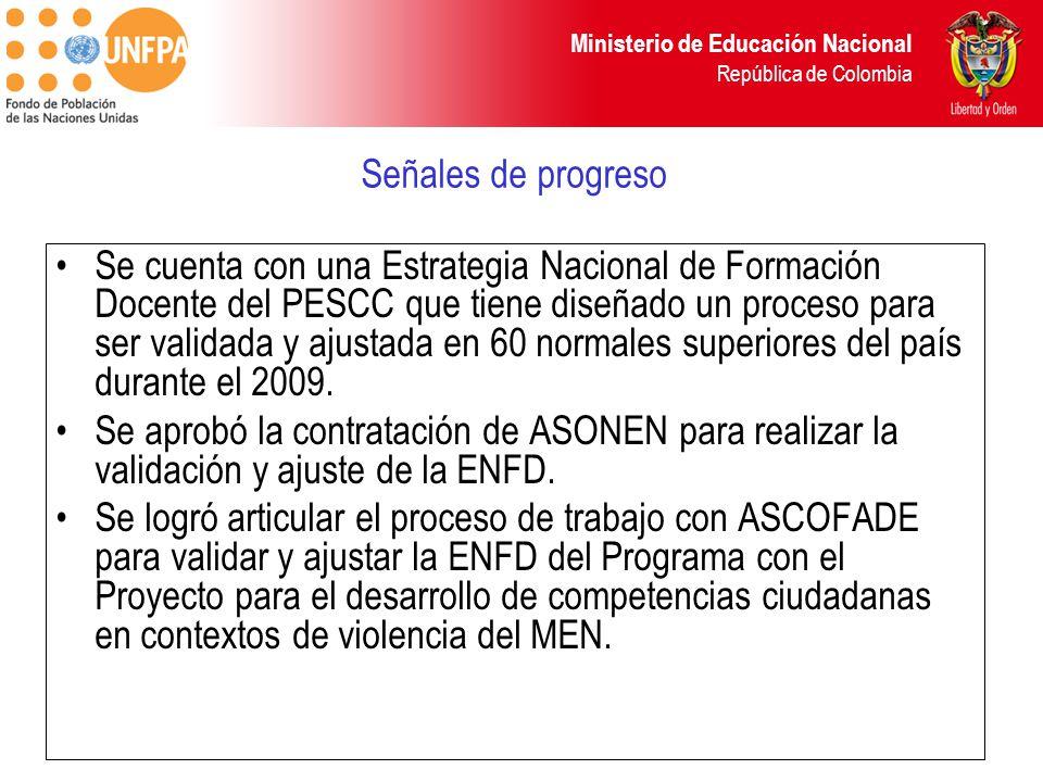 Ministerio de Educación Nacional República de Colombia Se cuenta con una Estrategia Nacional de Formación Docente del PESCC que tiene diseñado un proc
