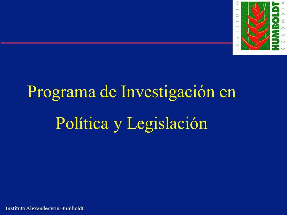 Instituto Alexander von Humboldt Programa de Investigación en Política y Legislación