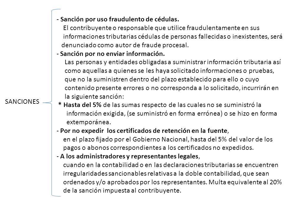 SANCIONES - Sanción por uso fraudulento de cédulas. El contribuyente o responsable que utilice fraudulentamente en sus informaciones tributarias cédul