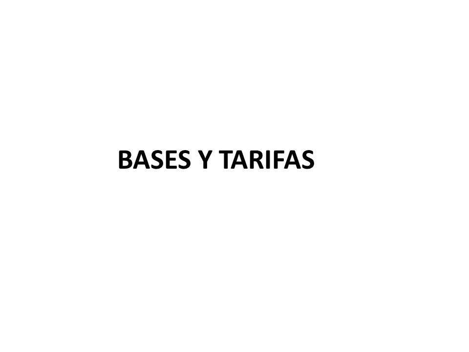 BASES Y TARIFAS