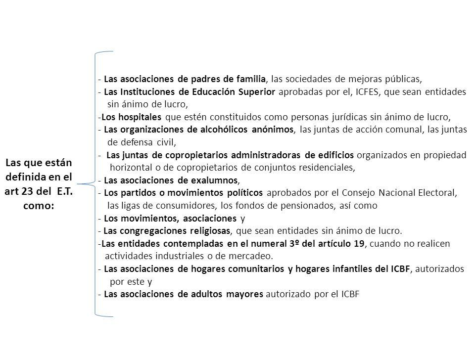 - Las asociaciones de padres de familia, las sociedades de mejoras públicas, - Las Instituciones de Educación Superior aprobadas por el, ICFES, que se