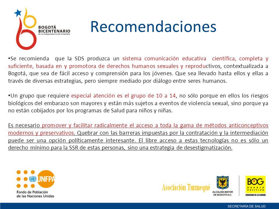 Recomendaciones Se recomienda que la SDS produzca un sistema comunicación educativa científica, completa y suficiente, basada en y promotora de derech