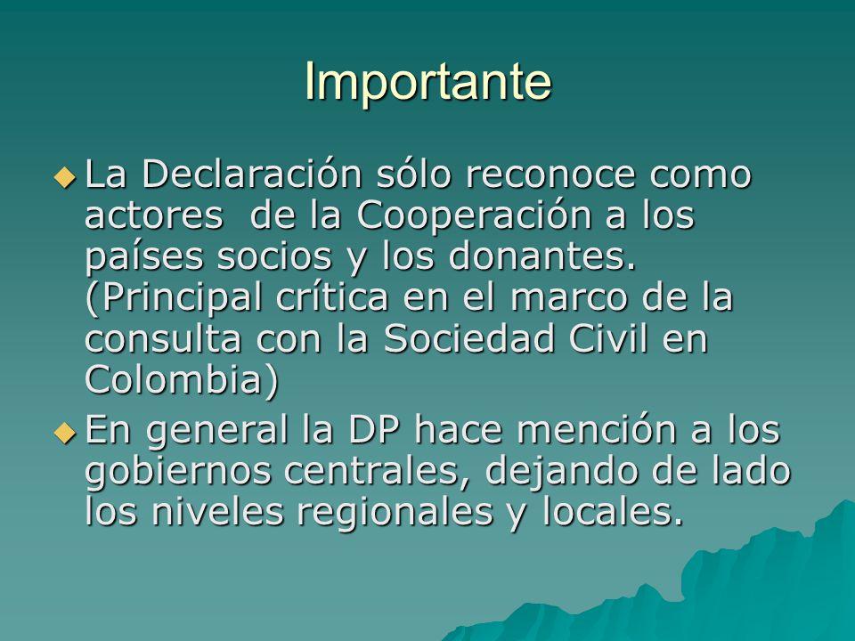 Importante La Declaración sólo reconoce como actores de la Cooperación a los países socios y los donantes.