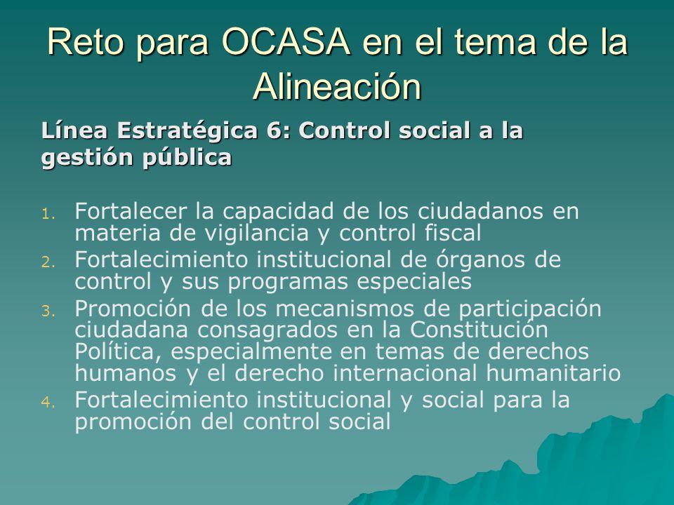 Reto para OCASA en el tema de la Alineación Línea Estratégica 6: Control social a la gestión pública 1.