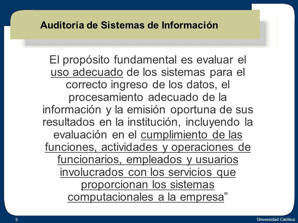 Universidad Católica 26 Confidencialidad IntegridadDisponibilidad Fundamentos de Seguridad Informática NIST – Common Criteria Auditabilidad Identificación Autenticación Riesgo Amenaza Vulnerabilidad …