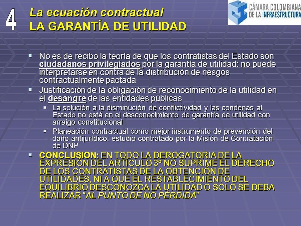 La ecuación contractual LA GARANTÍA DE UTILIDAD No es de recibo la teoría de que los contratistas del Estado son ciudadanos privilegiados por la garan