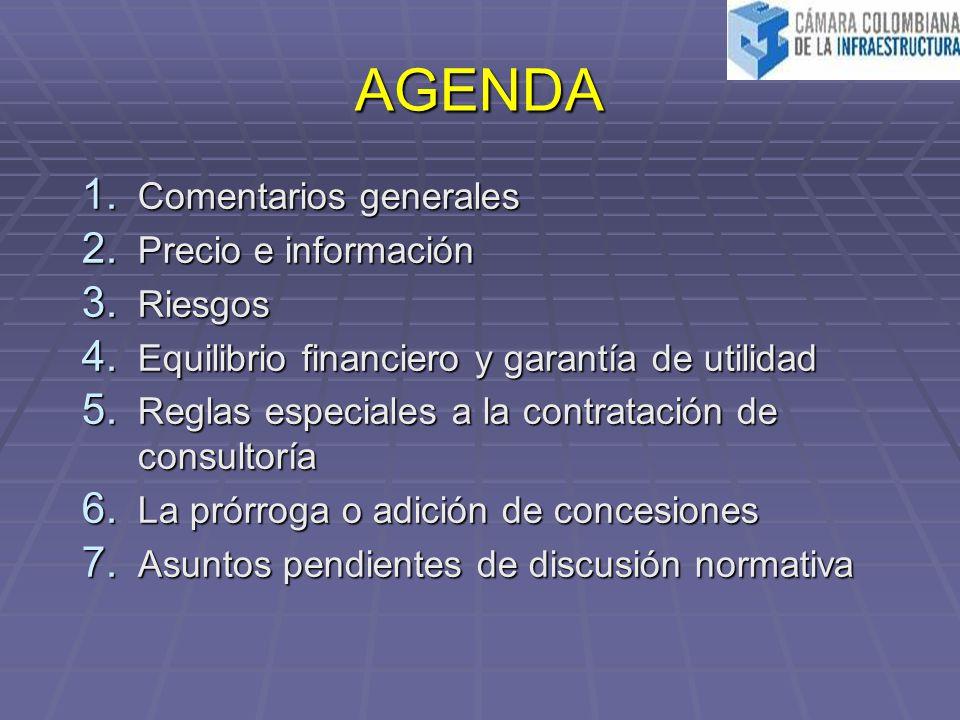 AGENDA 1. Comentarios generales 2. Precio e información 3. Riesgos 4. Equilibrio financiero y garantía de utilidad 5. Reglas especiales a la contratac