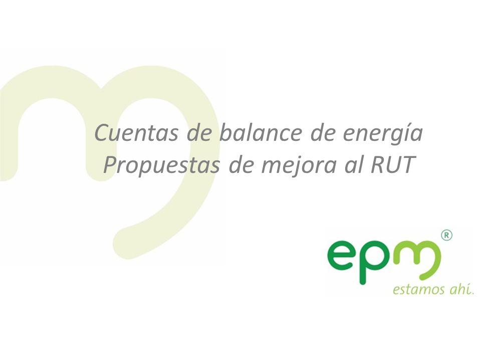 1 1 Cuentas de balance de energía Propuestas de mejora al RUT