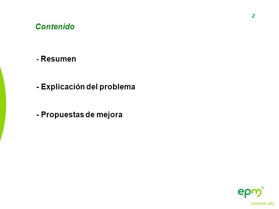 2 Contenido - Resumen - Explicación del problema - Propuestas de mejora