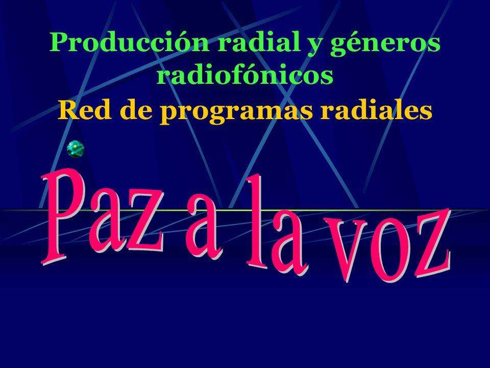 Producción radial y géneros radiofónicos Red de programas radiales