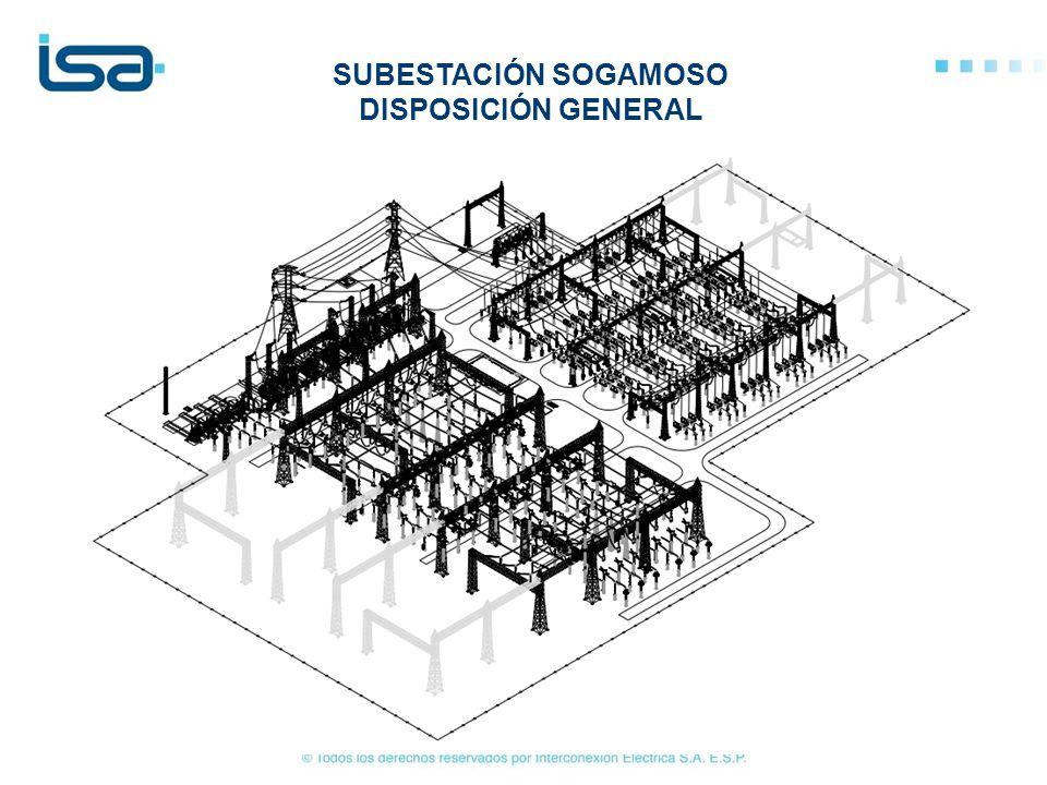 SUBESTACIÓN SOGAMOSO DISPOSICIÓN GENERAL