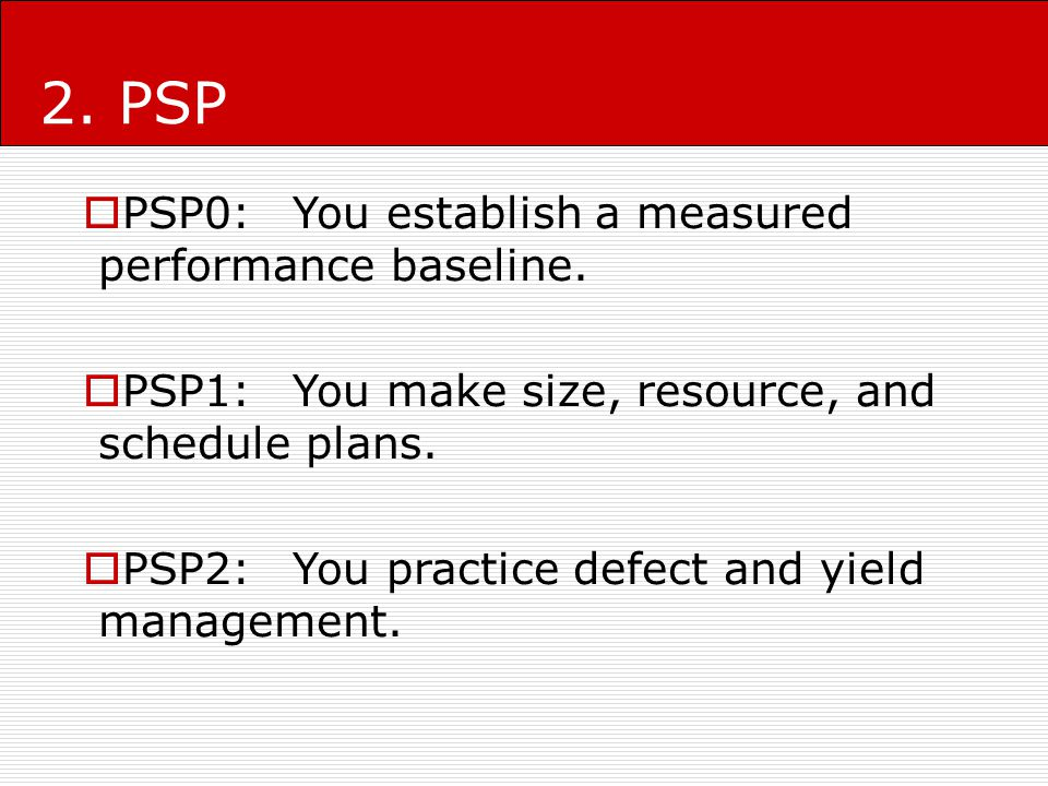 PSP0:You establish a measured performance baseline.
