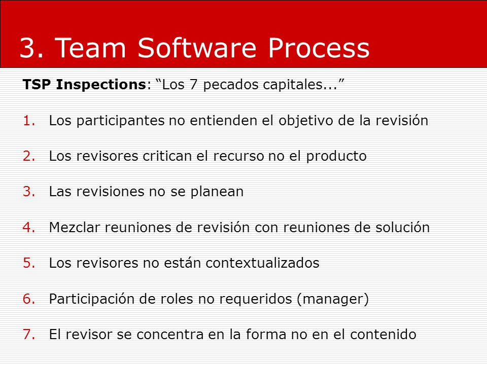 3.Team Software Process TSP Inspections: Los 7 pecados capitales...
