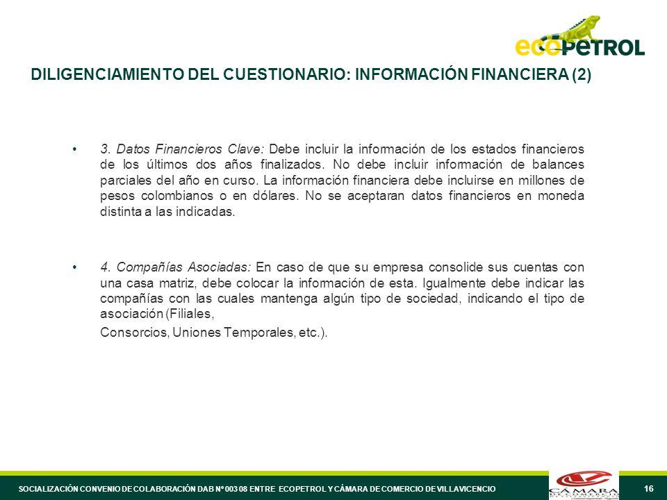 16 DILIGENCIAMIENTO DEL CUESTIONARIO: INFORMACIÓN FINANCIERA (2) 3.