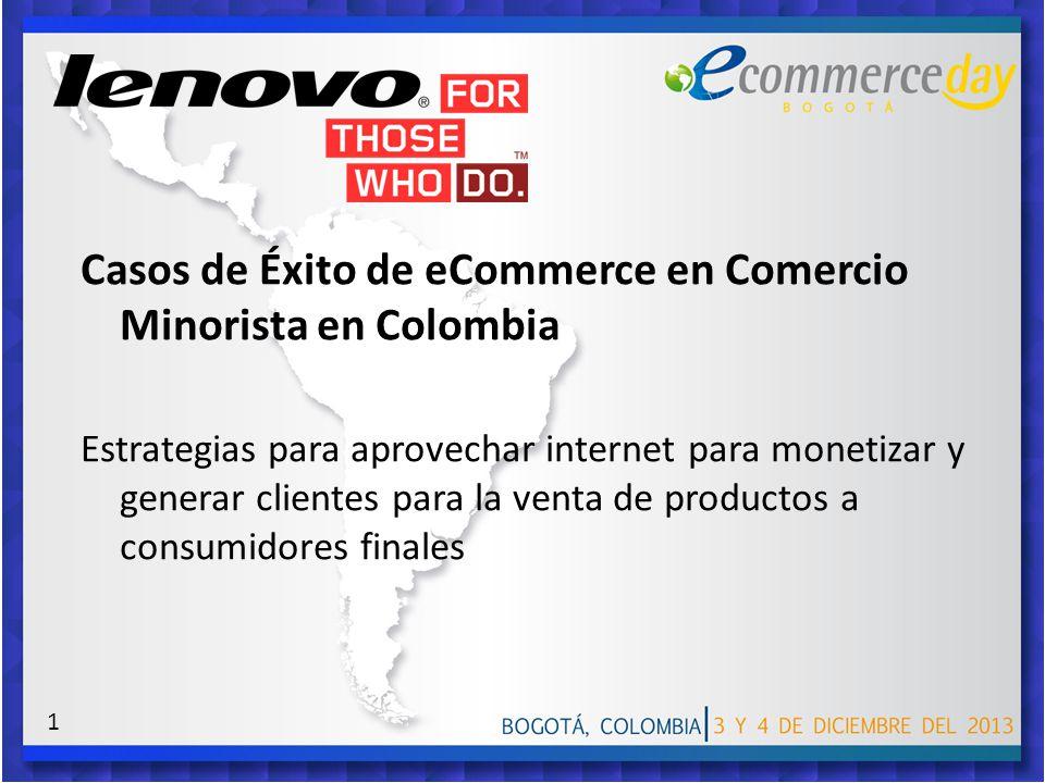 Casos de Éxito de eCommerce en Comercio Minorista en Colombia Estrategias para aprovechar internet para monetizar y generar clientes para la venta de productos a consumidores finales 1
