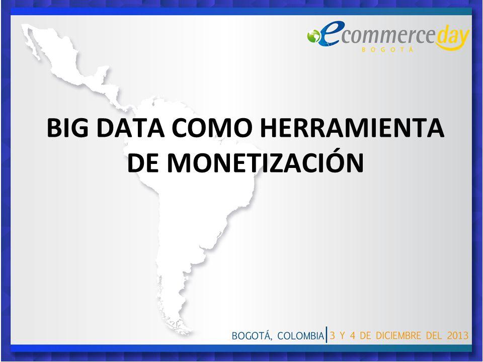 BIG DATA COMO HERRAMIENTA DE MONETIZACIÓN