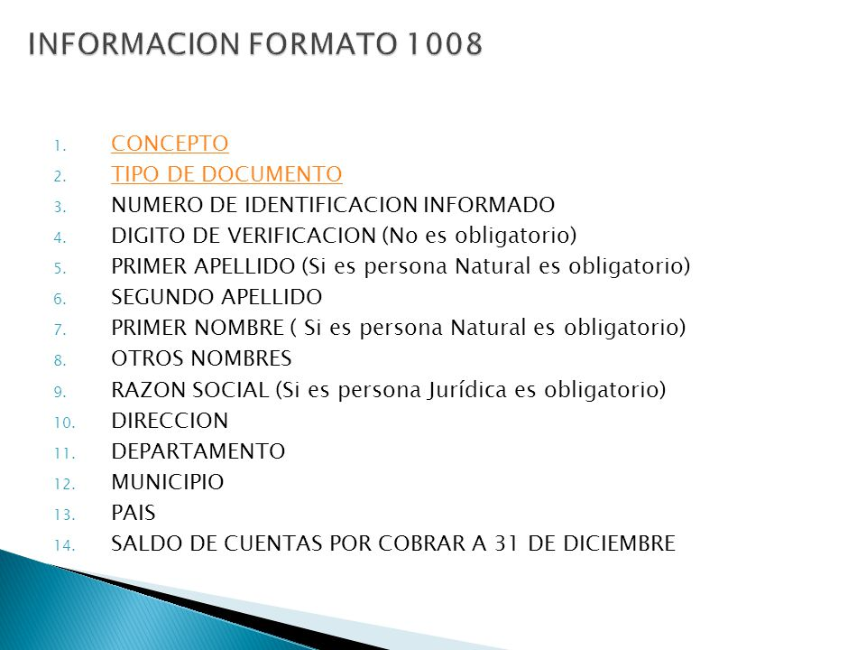 1. CONCEPTO CONCEPTO 2. TIPO DE DOCUMENTO TIPO DE DOCUMENTO 3. NUMERO DE IDENTIFICACION INFORMADO 4. DIGITO DE VERIFICACION (No es obligatorio) 5. PRI