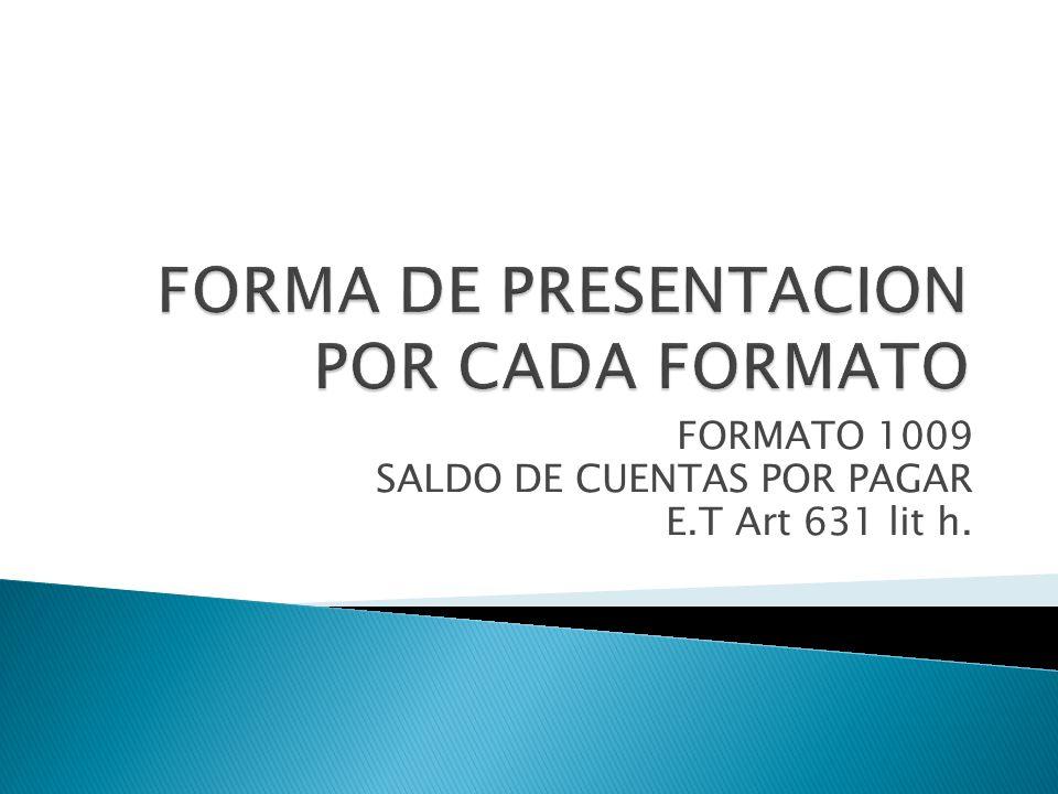 FORMATO 1009 SALDO DE CUENTAS POR PAGAR E.T Art 631 lit h.