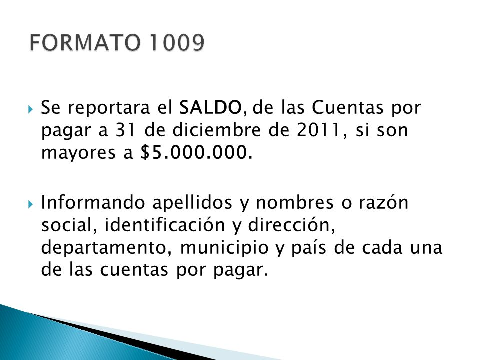 Se reportara el SALDO, de las Cuentas por pagar a 31 de diciembre de 2011, si son mayores a $5.000.000. Informando apellidos y nombres o razón social,