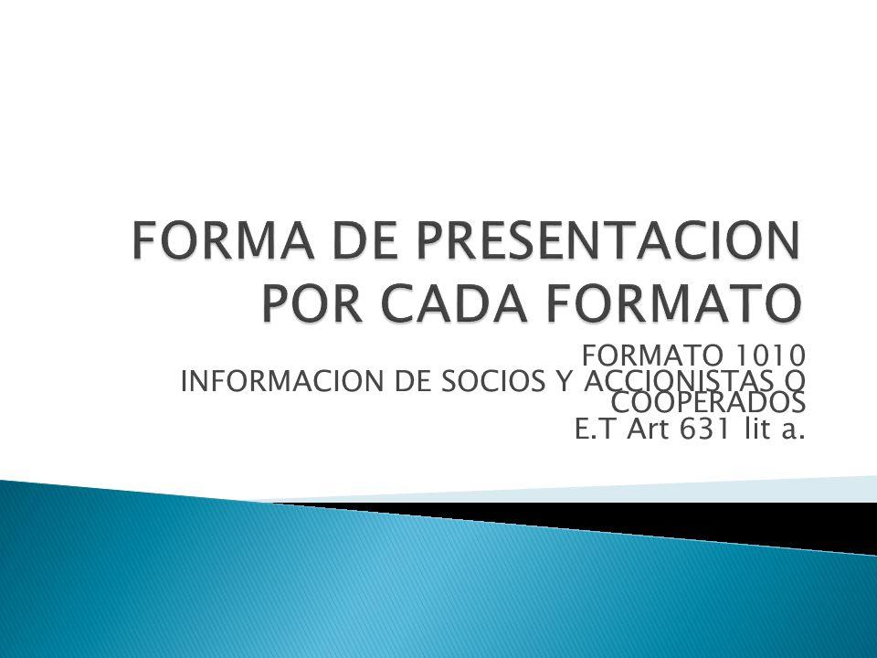 FORMATO 1010 INFORMACION DE SOCIOS Y ACCIONISTAS O COOPERADOS E.T Art 631 lit a.