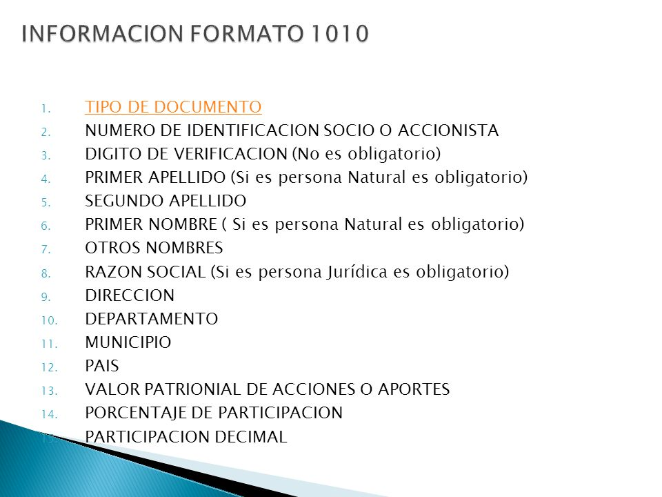 1. TIPO DE DOCUMENTO TIPO DE DOCUMENTO 2. NUMERO DE IDENTIFICACION SOCIO O ACCIONISTA 3. DIGITO DE VERIFICACION (No es obligatorio) 4. PRIMER APELLIDO