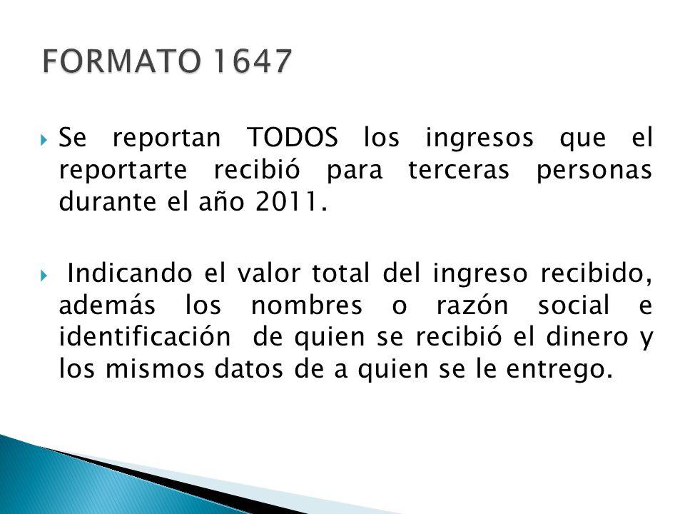 Se reportan TODOS los ingresos que el reportarte recibió para terceras personas durante el año 2011. Indicando el valor total del ingreso recibido, ad