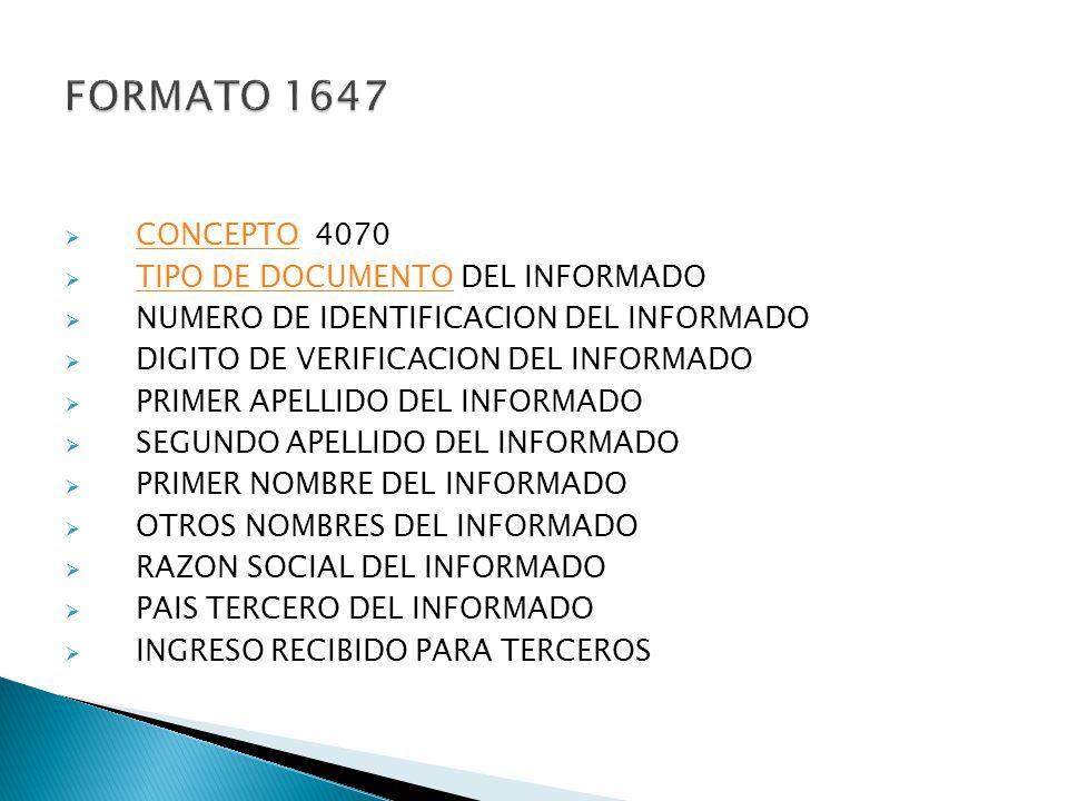 CONCEPTO 4070 CONCEPTO TIPO DE DOCUMENTO DEL INFORMADO TIPO DE DOCUMENTO NUMERO DE IDENTIFICACION DEL INFORMADO DIGITO DE VERIFICACION DEL INFORMADO P