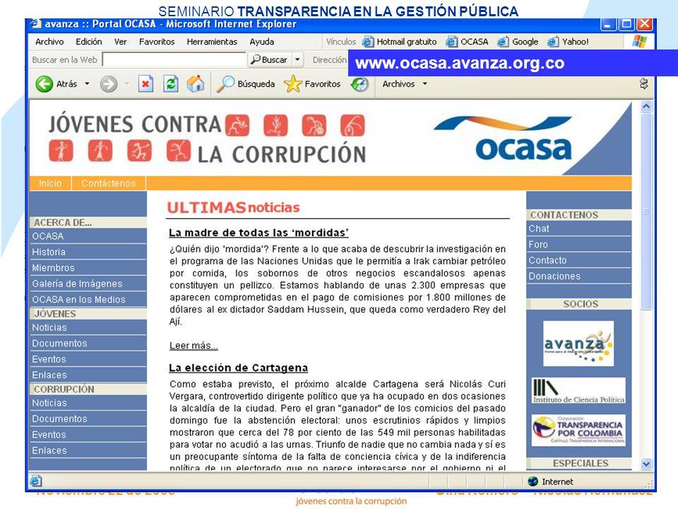 Noviembre 22 de 2005 SEMINARIO TRANSPARENCIA EN LA GESTIÓN PÚBLICA Gina Romero - Nicolás Hernández www.ocasa.avanza.org.co