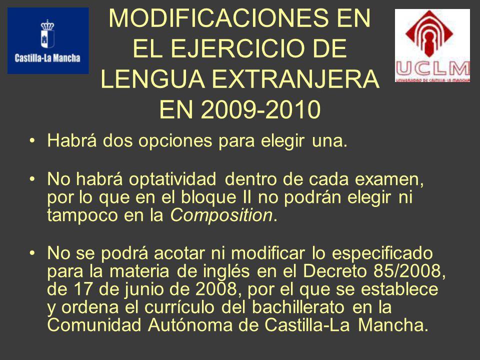 MODIFICACIONES EN EL EJERCICIO DE LENGUA EXTRANJERA EN 2009-2010 Habrá dos opciones para elegir una.