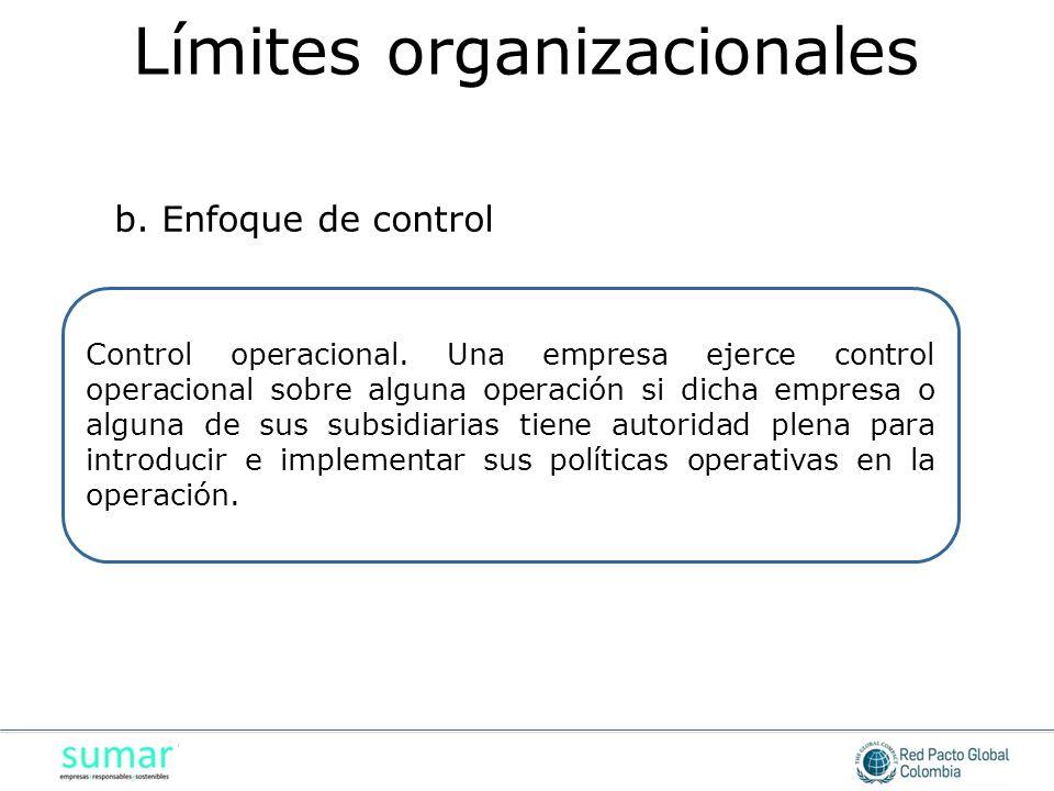 Control operacional. Una empresa ejerce control operacional sobre alguna operación si dicha empresa o alguna de sus subsidiarias tiene autoridad plena