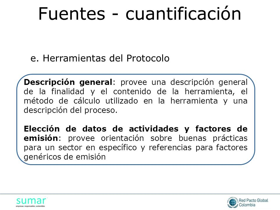 Descripción general: provee una descripción general de la finalidad y el contenido de la herramienta, el método de cálculo utilizado en la herramienta