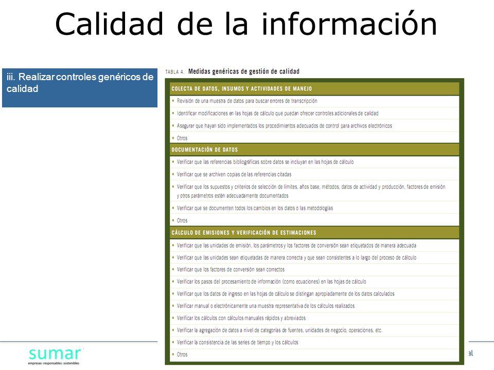 61 iii. Realizar controles genéricos de calidad Calidad de la información