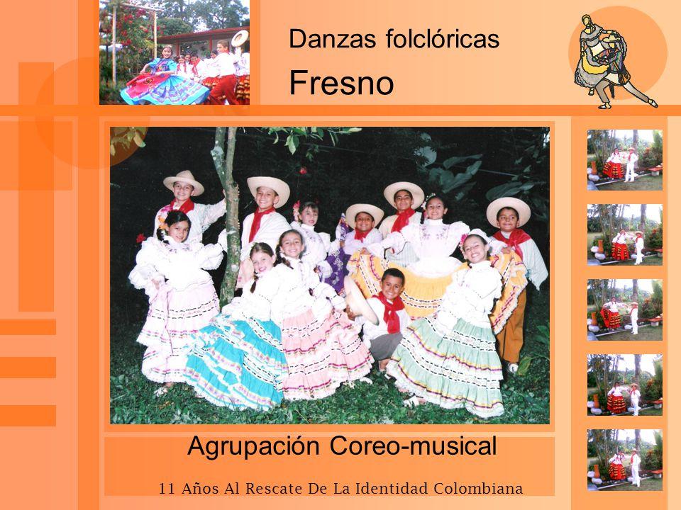 Danzas folclóricas Fresno Agrupación Coreo-musical 11 Años Al Rescate De La Identidad Colombiana