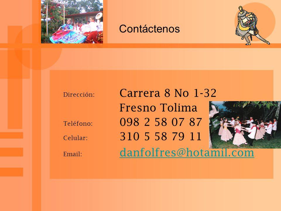 Contáctenos Dirección: Carrera 8 No 1-32 Fresno Tolima Teléfono: 098 2 58 07 87 Celular: 310 5 58 79 11 Email: danfolfres@hotamil.comdanfolfres@hotami