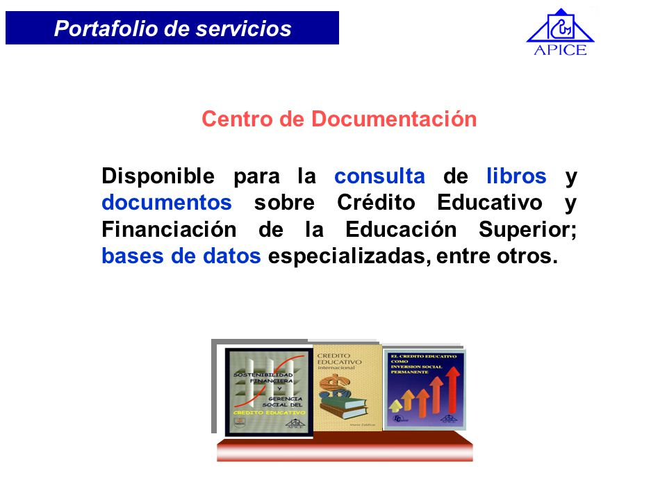 Centro de Documentación Disponible para la consulta de libros y documentos sobre Crédito Educativo y Financiación de la Educación Superior; bases de d