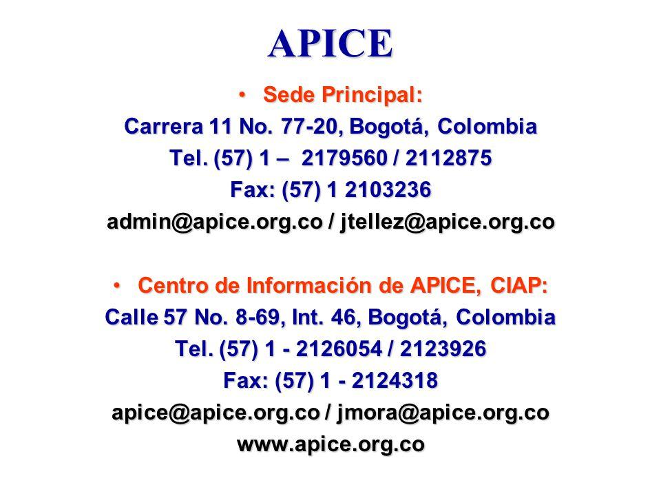 APICE Sede Principal:Sede Principal: Carrera 11 No. 77-20, Bogotá, Colombia Tel. (57) 1 – 2179560 / 2112875 Fax: (57) 1 2103236 admin@apice.org.co / j