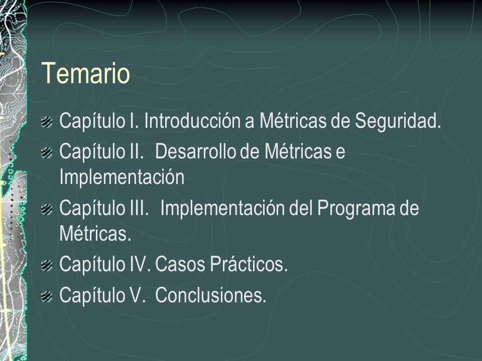 Temario Capítulo I.Introducción a Métricas de Seguridad.