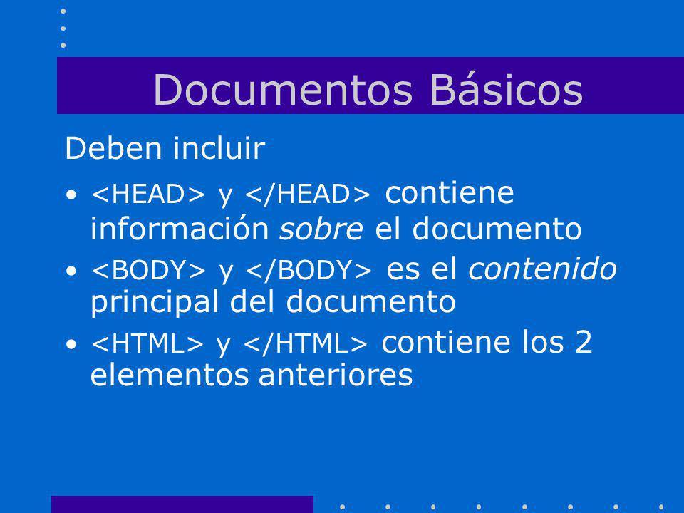Documentos Básicos Deben incluir y contiene información sobre el documento y es el contenido principal del documento y contiene los 2 elementos anteri
