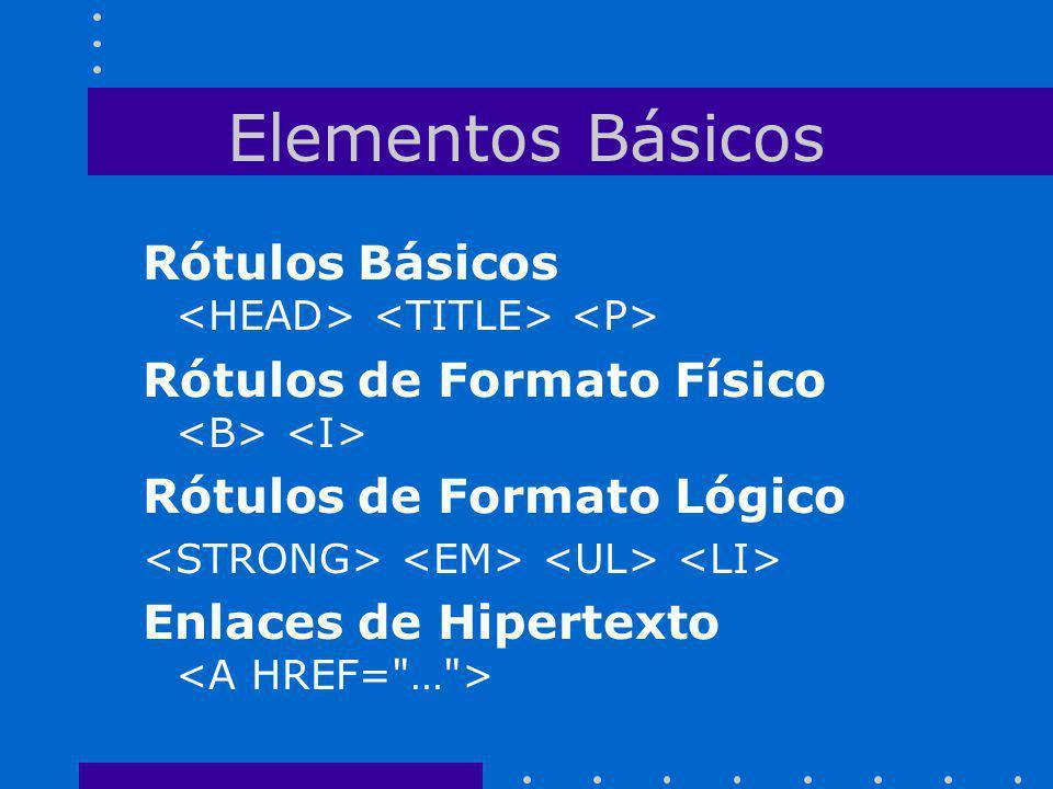 Elementos Básicos Rótulos Básicos Rótulos de Formato Físico Rótulos de Formato Lógico Enlaces de Hipertexto