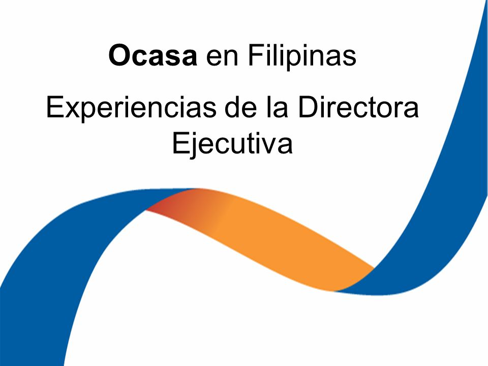Ocasa en Filipinas Experiencias de la Directora Ejecutiva