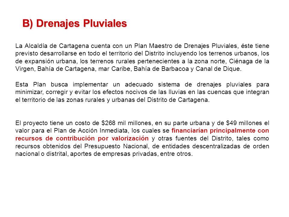 La Alcaldía de Cartagena cuenta con un Plan Maestro de Drenajes Pluviales, éste tiene previsto desarrollarse en todo el territorio del Distrito incluyendo los terrenos urbanos, los de expansión urbana, los terrenos rurales pertenecientes a la zona norte, Ciénaga de la Virgen, Bahía de Cartagena, mar Caribe, Bahía de Barbacoa y Canal de Dique.