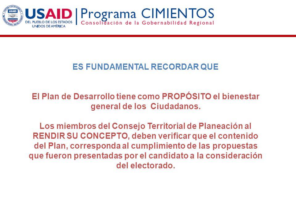 ES FUNDAMENTAL RECORDAR QUE El Plan de Desarrollo tiene como PROPÓSITO el bienestar general de los Ciudadanos. Los miembros del Consejo Territorial de