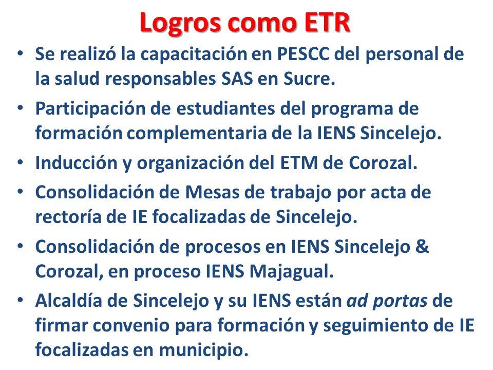 Logros como ETR Se realizó la capacitación en PESCC del personal de la salud responsables SAS en Sucre.