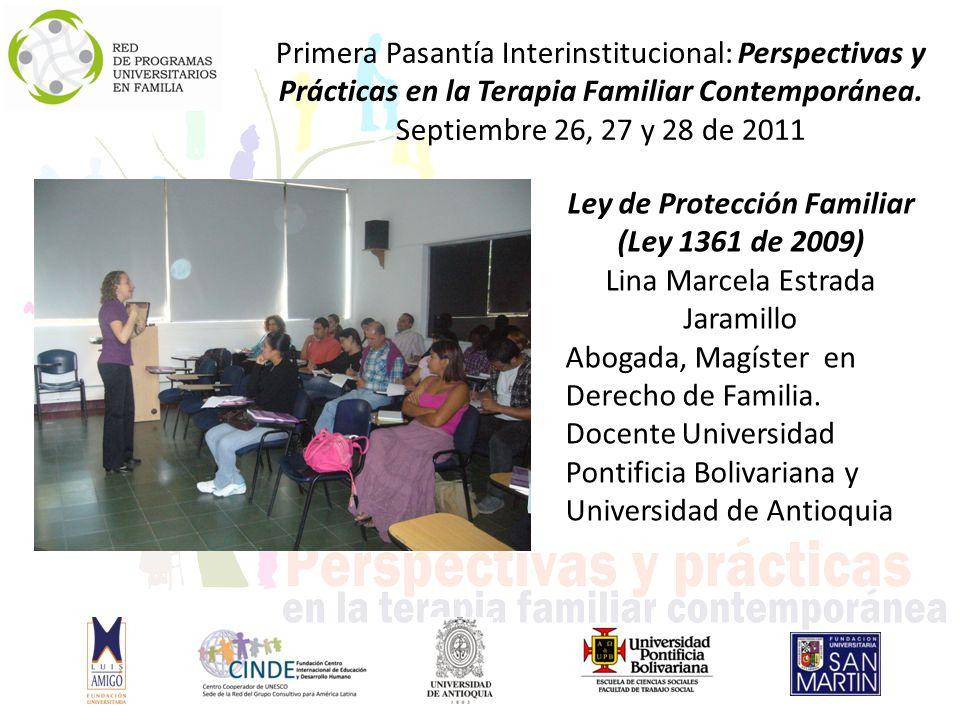 Ley de Protección Familiar (Ley 1361 de 2009) Lina Marcela Estrada Jaramillo Abogada, Magíster en Derecho de Familia.